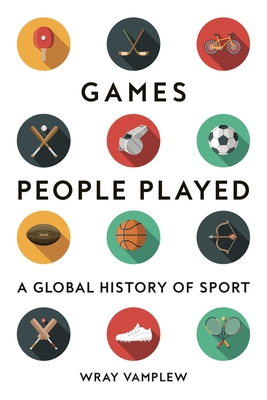 Games People Played: A Global History of Sports Cover Image