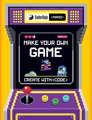 CoderDojo Nano: Make Your Own Game: Create With Code Cover Image