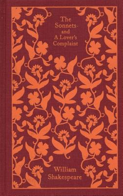 The Sonnets and a Lover's Complaint (Penguin Clothbound Classics) Cover Image