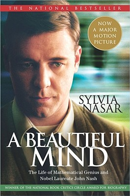 A Beautiful Mind: The Life of Mathematical Genius and Nobel Laureate John Nash Cover Image