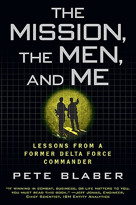 The Mission, the Men, and Me: Lessons from a Former Delta Force Commander Cover Image