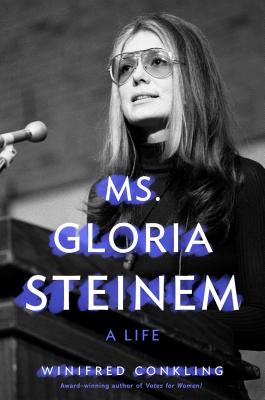 Ms. Gloria Steinem: A Life Cover Image