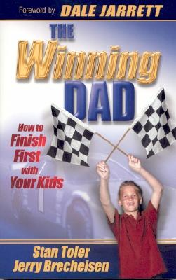 The Winning Dad: How to Finish First with Your Kids Cover Image