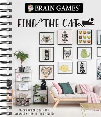 Brain Games - Find the Cat: Track Down Cute Cats and Adorable Kittens in 129 Pictures Cover Image