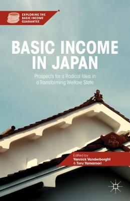 Basic Income in Japan: Prospects for a Radical Idea in a Transforming Welfare State (Exploring the Basic Income Guarantee) Cover Image