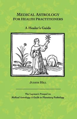 Medical Astrology for Health Practitioners: A Healer's Guide Cover Image