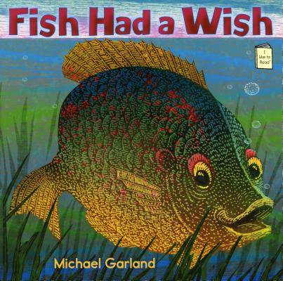 Cover for Fish Had a Wish (I Like to Read)