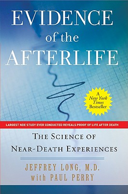 Evidence of the Afterlife: The Science of Near-Death Experiences Cover Image