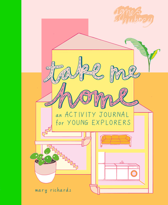 Take Me Home: An Activity Journal for Young Explorers Cover Image