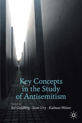 Key Concepts in the Study of Antisemitism (Palgrave Critical Studies of Antisemitism and Racism) Cover Image