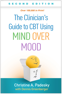The Clinician's Guide to CBT Using Mind Over Mood, Second Edition Cover Image