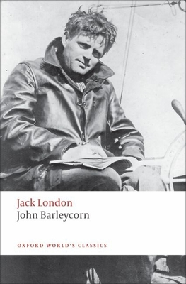 John Barleycorn: Alcoholic Memoirs (Oxford World's Classics) Cover Image