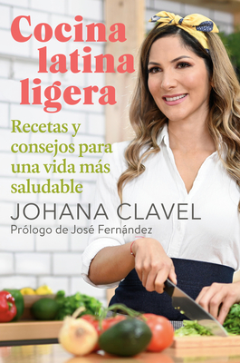 Cocina latina ligera: Recetas y consejos para una vida más saludable Cover Image
