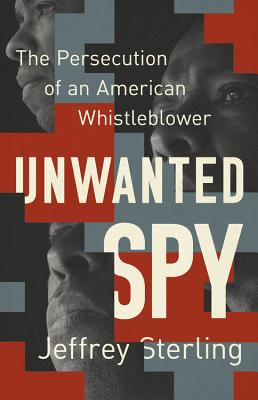 Unwanted Spy: The Persecution of an American Whistleblower Cover Image