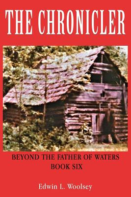 The Chronicler: Beyond the Father of Waters - Book Six Cover Image