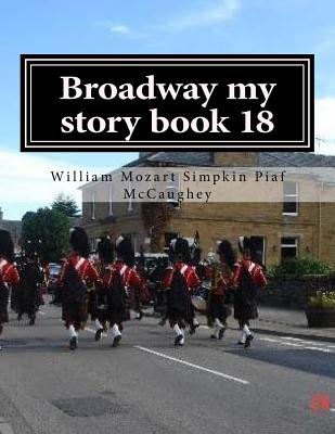 Broadway my story book 18: my memoirs (My Life #18) Cover Image