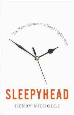 Sleepyhead: The Neuroscience of a Good Night's Rest Cover Image