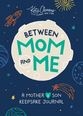 Between Mom and Me: A Mother and Son Keepsake Journal Cover Image