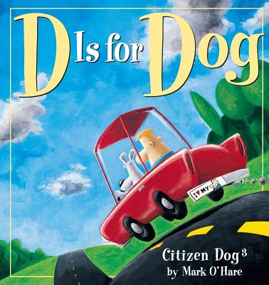 D is for Dog (Citizen Dog #3) Cover Image