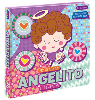 My Guardian Angelito  Angelito de mi guarda: A Bilingual Angel de mi Guarda Prayer Book Cover Image