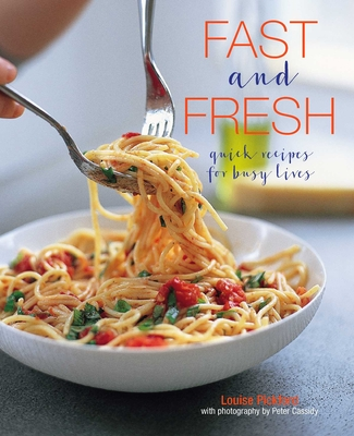 Fast and Fresh: Quick recipes for busy lives Cover Image