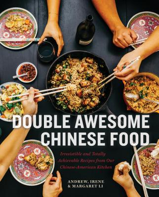 Double Awesome Chinese Food: Irresistible and Totally Achievable Recipes from Our Chinese-American Kitchen cover