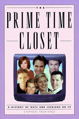 The Prime Time Closet: A History of Gays and Lesbians on TV (Applause Books) Cover Image