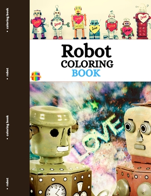 Robot Coloring Book: Funny And Simple Robots Coloring Pages For Toddlers Cover Image