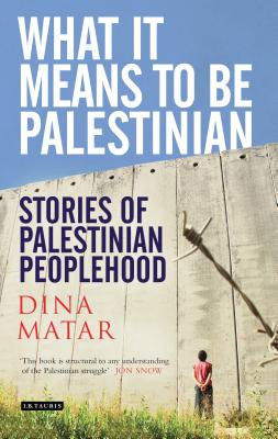What It Means to Be Palestinian: Stories of Palestinian Peoplehood Cover Image