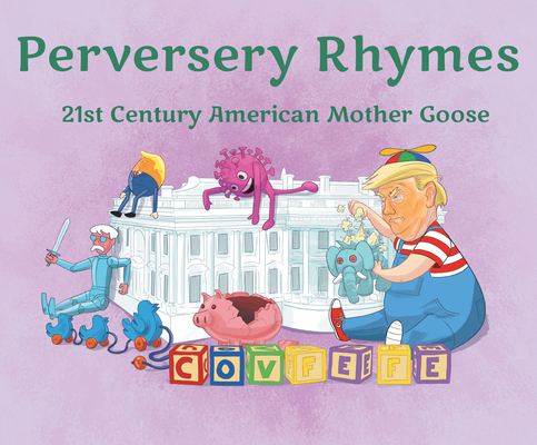 Perversery Rhymes: 21st Century American Mother Goose Cover Image