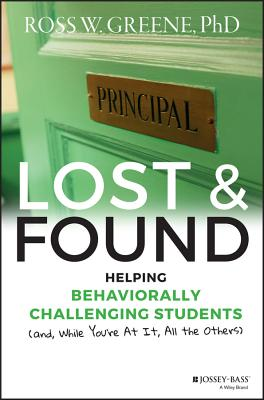 Lost and Found: Helping Behaviorally Challenging Students (And, While You're at It, All the Others) (J-B Ed: Reach and Teach) Cover Image
