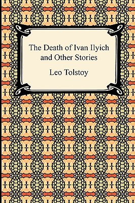 The Death of Ivan Ilyich and Other Stories Cover Image