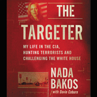 The Targeter Lib/E: My Life in the Cia, Hunting Terrorists and Challenging the White House Cover Image