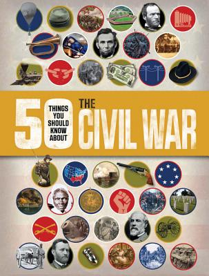 50 Things You Should Know About the Civil War Cover Image