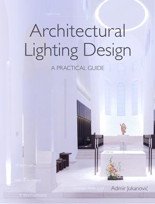 Architectural Lighting Design: A Practical Guide Cover Image