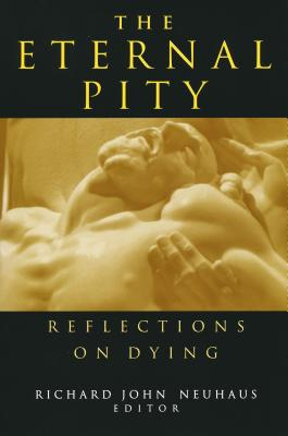 The Eternal Pity: Reflections on Dying (Ethics of Everyday Life) Cover Image