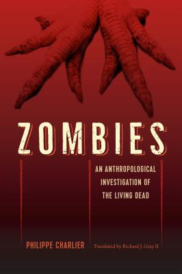Zombies: An Anthropological Investigation of the Living Dead Cover Image