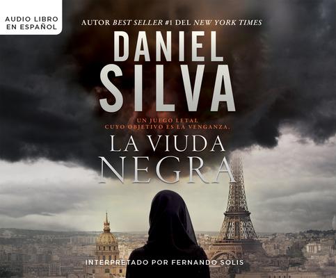 La Viuda Negra (the Black Widow): Un Juego Mortal de la Venganza (a Deadly Game of Revenge) (Gabriel Allon #16) Cover Image