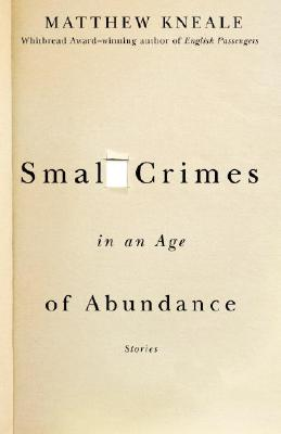 Small Crimes in an Age of Abundance Cover