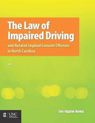 The Law of Impaired Driving and Related Implied Consent Offenses in North Carolina Cover Image