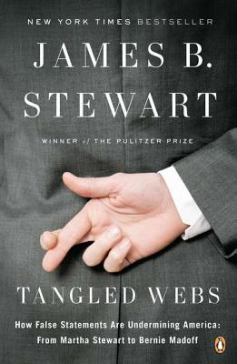 Tangled Webs: How False Statements Are Undermining America: From Martha Stewart to Bernie Madoff Cover Image