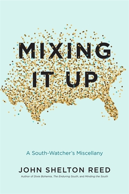 Mixing It Up: A South-Watcher's Miscellany Cover Image
