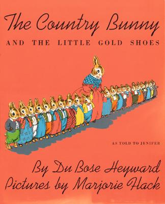 The Country Bunny and the Little Gold Shoes Marjorie Flack, Dubose Heyward
