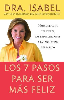 Los 7 Pasos Para Ser Mas Feliz Cover