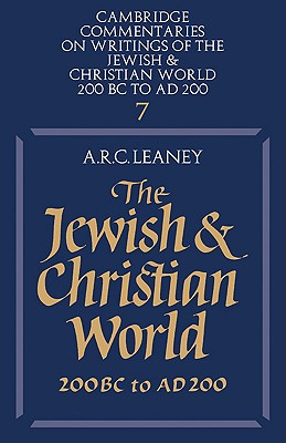 The Jewish and Christian World 200 BC to Ad 200 (Cambridge Commentaries on Writings of the Jewish and Christi #7) Cover Image