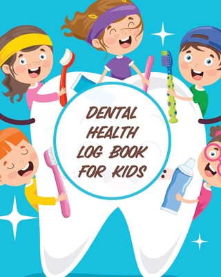 Dental Health Log Book For Kids: Tooth Book - Cavities Plaque and Teeth - Coloring Pages Cover Image