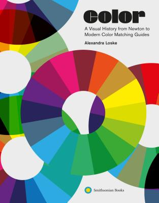 Color: A Visual History from Newton to Modern Color Matching Guides Cover Image
