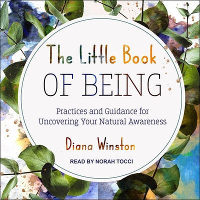 The Little Book of Being: Practices and Guidance for Uncovering Your Natural Awareness Cover Image