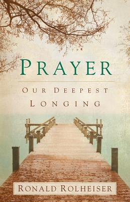 Prayer: Our Deepest Longing Cover Image