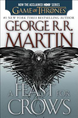 A Feast for Crows (HBO Tie-in Edition): A Song of Ice and Fire: Book Four Cover Image